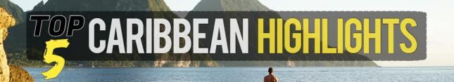 top 5 caribbean highlights