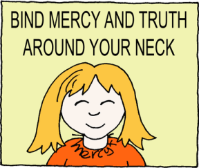 Mercy and Truth