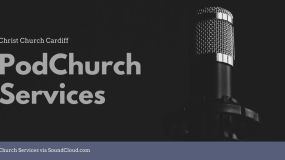 Christ Church Cardiff Podcasts