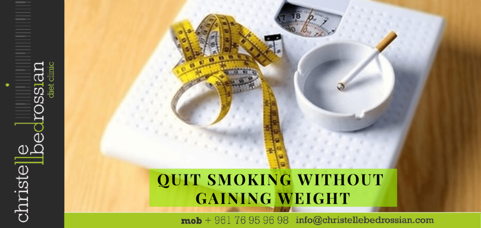 best dietitian, lebanon, diet lebanon, diet, diet tips, diet advice, nutrition, smoking, quit smoking, cigarettes, weight gain, weight loss