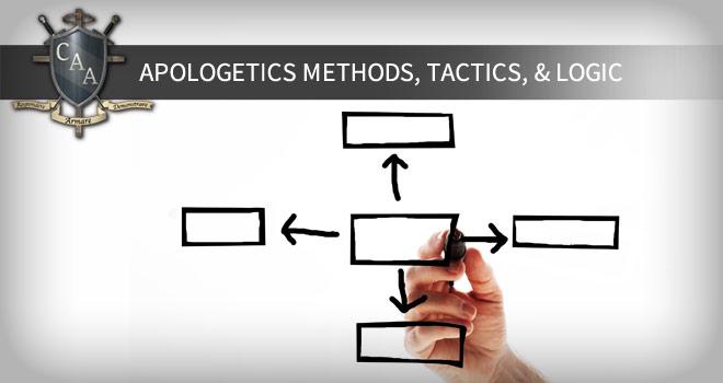 Apologetics-Methods,-Tactics,-&-Logic