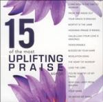 15 of the Most Uplifting Praise Songs CD