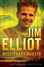 Jim Elliot (Heroes of the Faith)