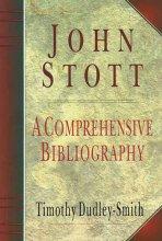John Stott - A Comprehensive Bibliography