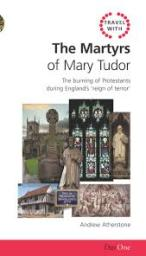 Travel with the Martyrs of Mary Tudor