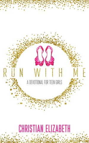 Run With Me | Devotional for Teen Girls