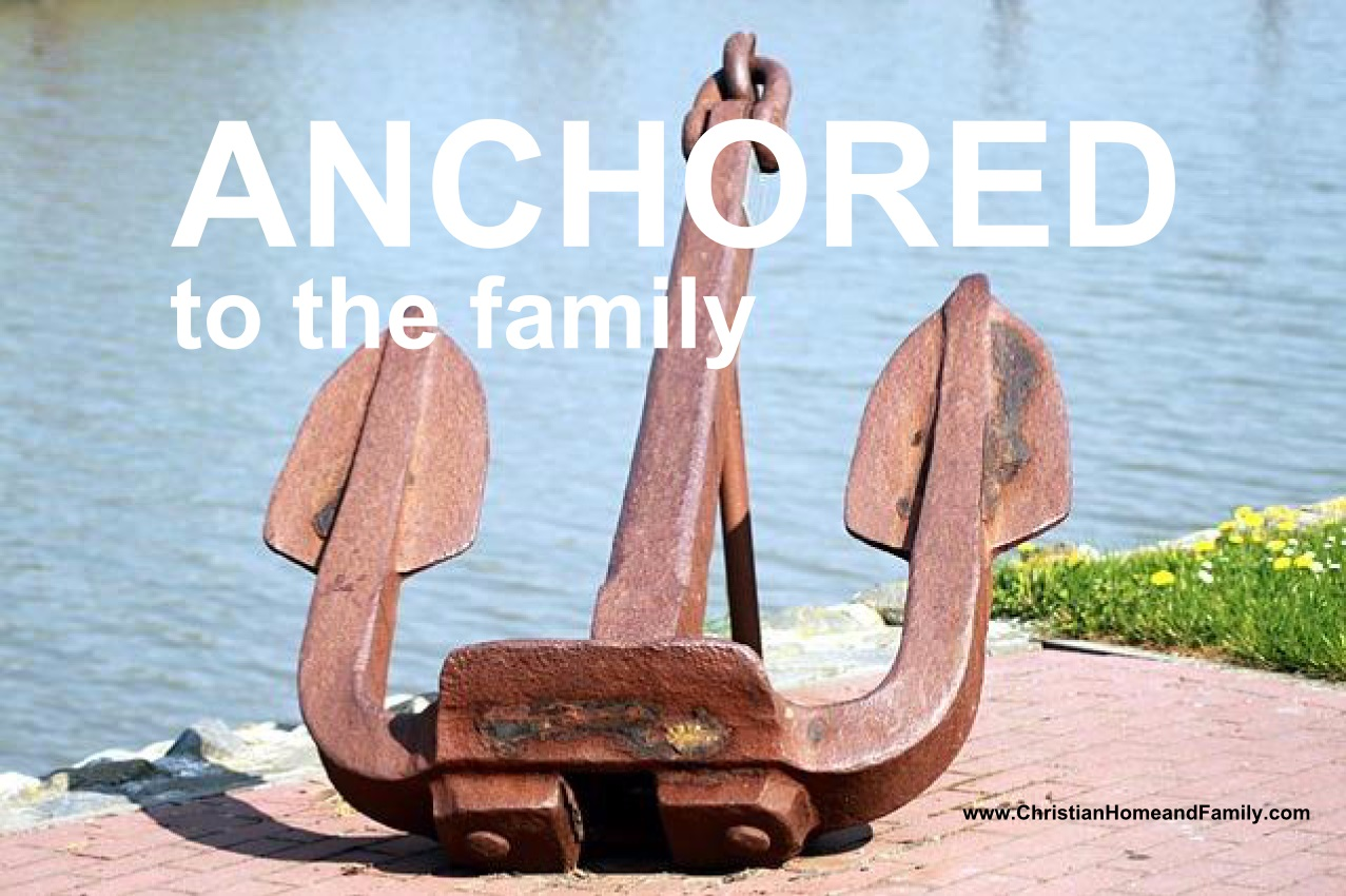 anchored to the family