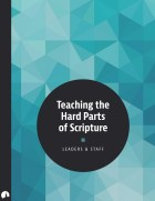 Teaching the Hard Parts of Scripture