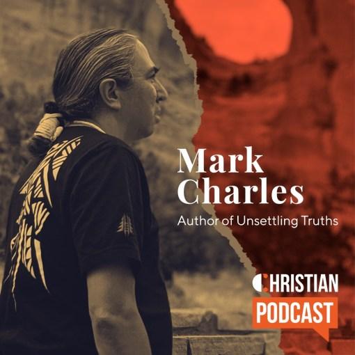 Mark Charles on Christian Podcast
