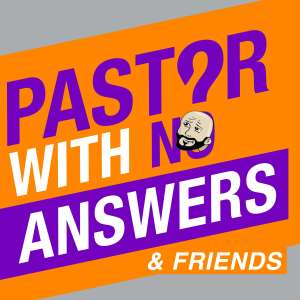 Pastor With No Answers Joey Svendsen Christian Podcast