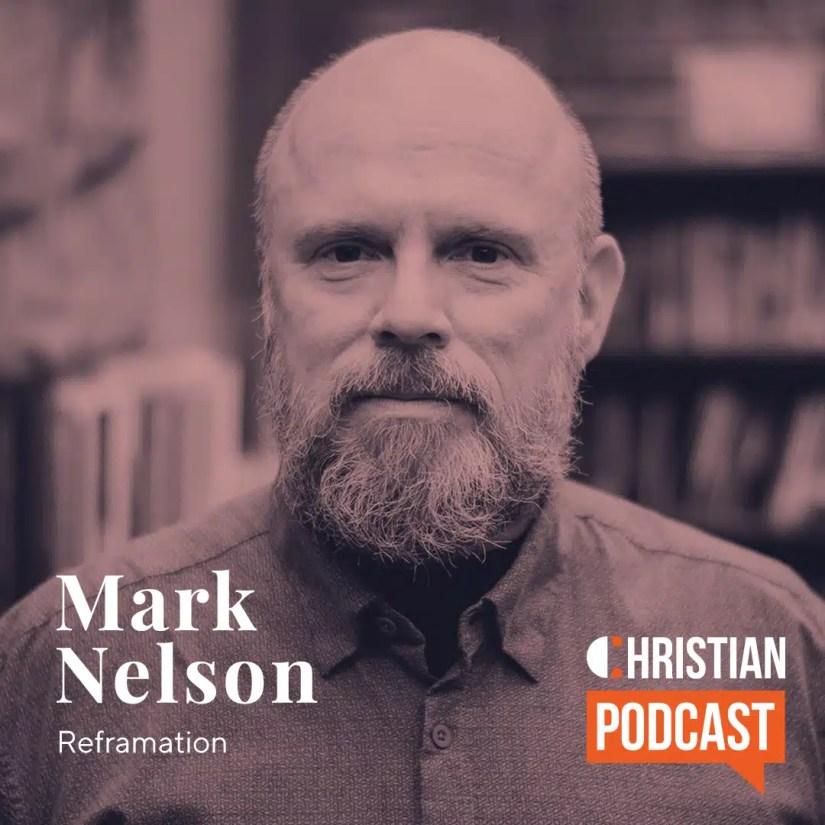 Mark Nelson Reframation Christian Podcast
