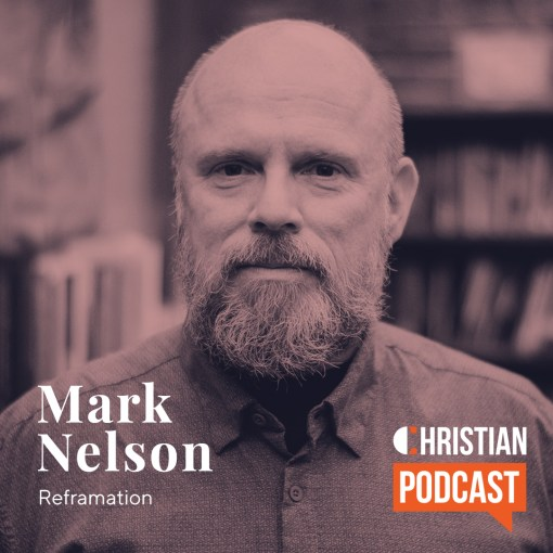 Mark Nelson Reframation Christian Podcast