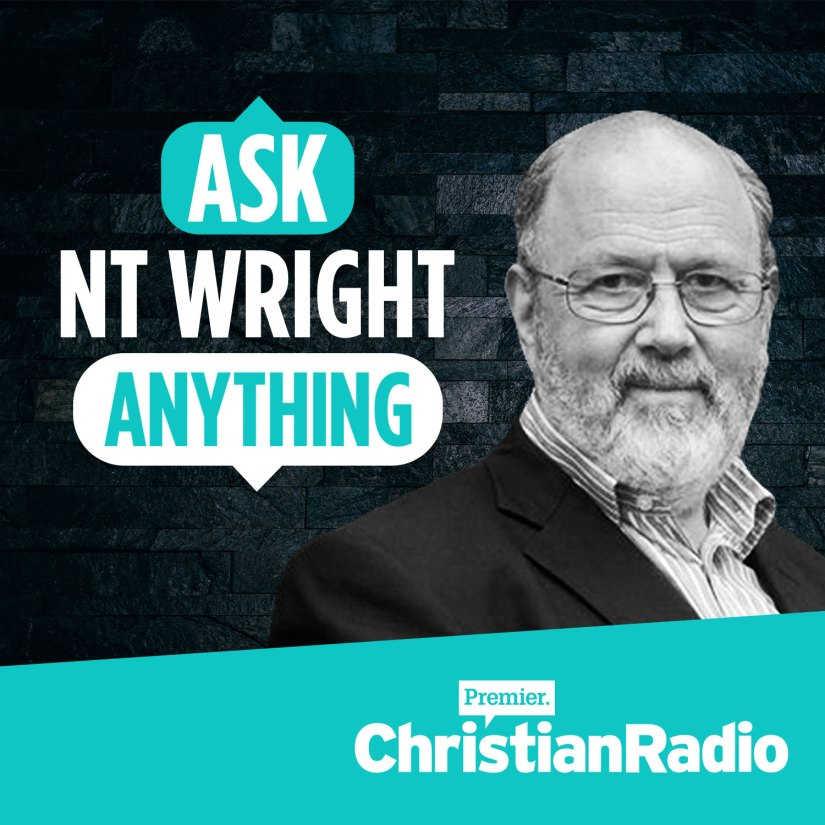 Ask NT Wright Anything Christian Podcast