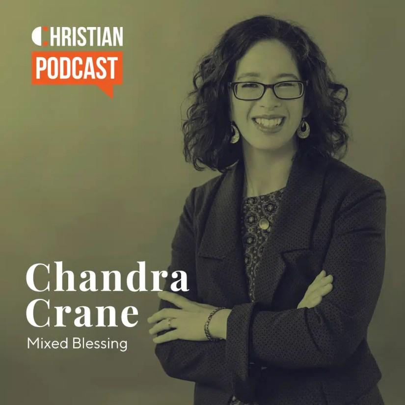 Chandra Crane Mixed Blessing Christian Podcast