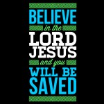 Believe in Lord Jesus Christian Wallpaper