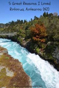 5 Great Reasons to Visit Rotorua, Aotearoa (NZ)