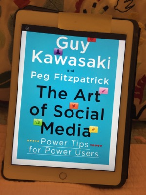 Book Review of the Invaluable Non-Fiction – The Art of Social Media, Guy Kawasaki and Peg Fitzpatrick
