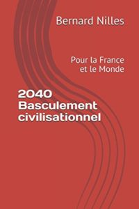 2040 Basculement civilisationnel pour la France et le Monde, SP