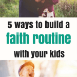 5 ways to build a faith routine for your family