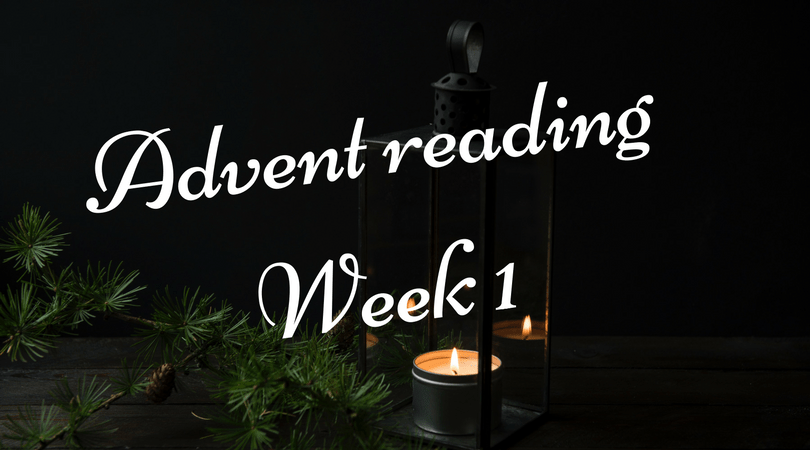 Advent reading Week 1