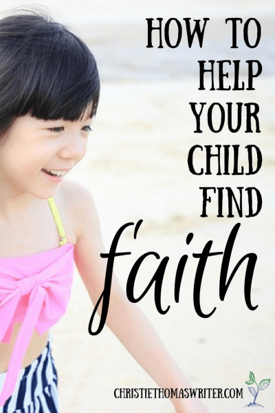resources to grow your child's faith according to her personality
