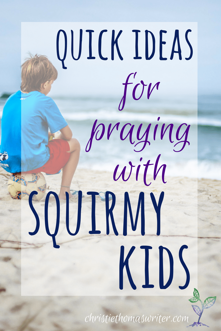 Praying with squirmy kids can be hard, but here are a few simple ideas to get you started!