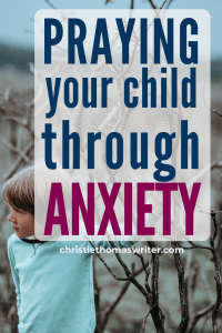 Childhood anxiety is no joke. Help your child by praying over them nightly. #anxiety #Christianmom #Bible #prayer #familyfaith #kidlit