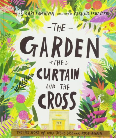 The Garden, The Curtain, and the Cross, Easter book for kids