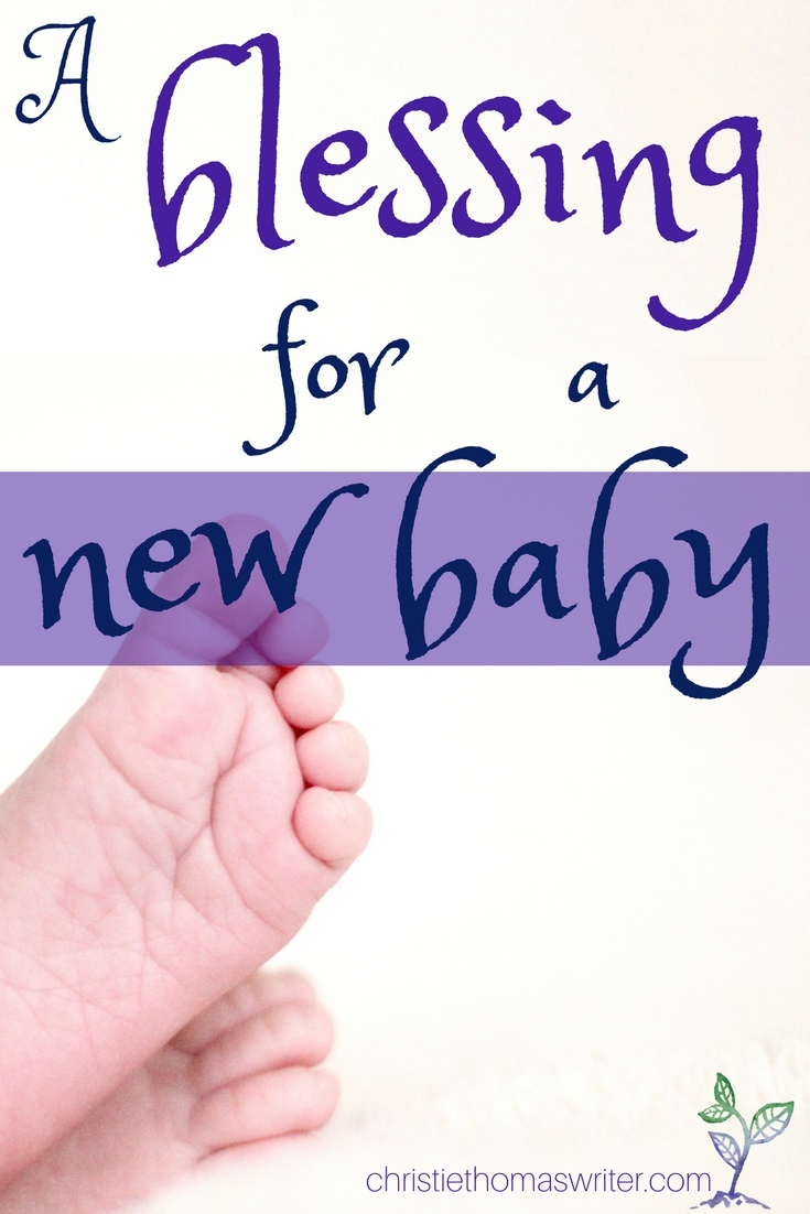 A blessing prayer for a new baby from the Bible, perfect for praying at a baptism, dedication, christening, or simply for a baby you love!