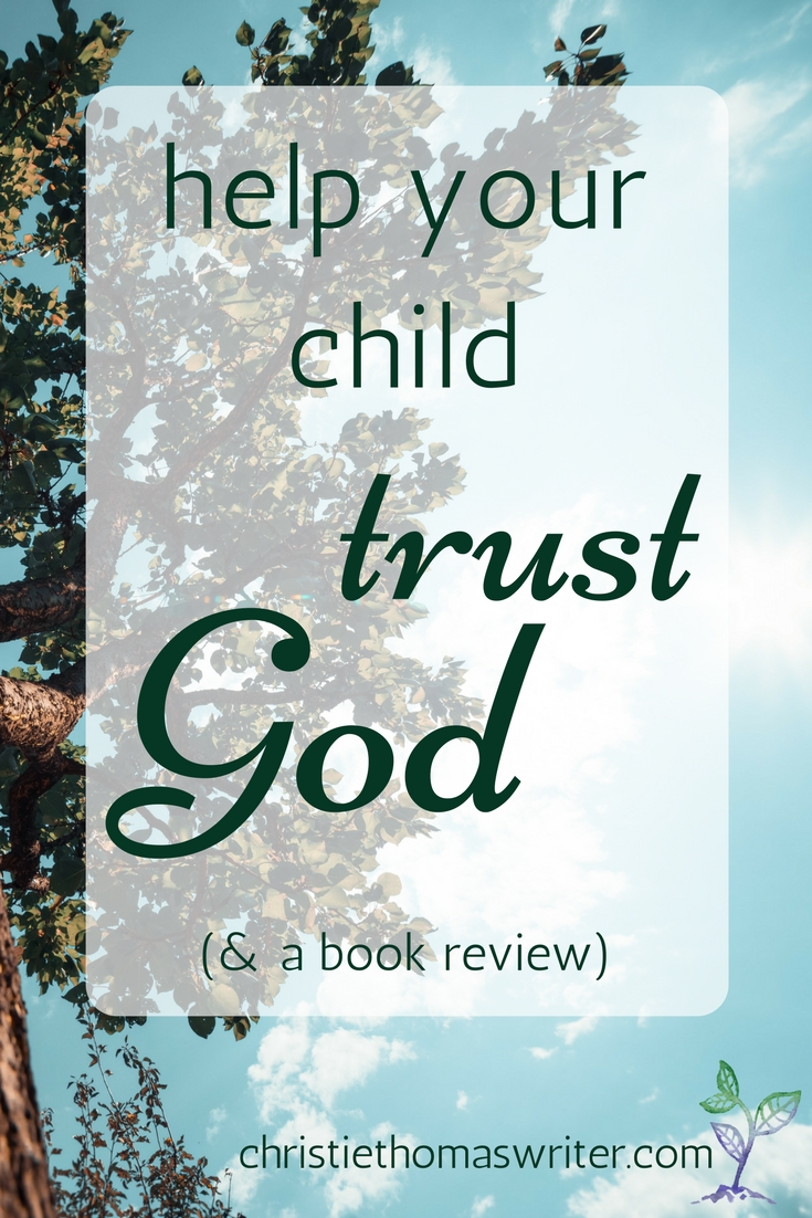 Help my child trust God / book review / Max Lucado