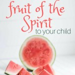 Teach the #fruitofthespirit to your kids in a way they actually understand!