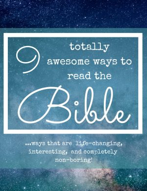 9 totally awesome ways to read the Bible #Biblestudy #Christianmom #parentinghelp