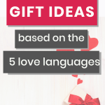 Valentine's Day gift ideas for your kids, based on their love languages as shared by Dr. Gary Chapman. Fun Valentine's gifts for every child, even if they don't love gifts. #Lovelanguages #Valentines #Christianparenting