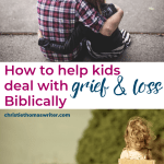 """It's hard to know what to sad when your child is dealing with grief and loss. Here are 4 uplifting phrases you can use, as well as some Scripture verses from the Bible that you and your child will find encouraging. Christian kids need to know that they have hope and comfort in God. 