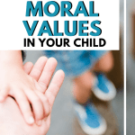 Developing moral values in your child can be natural, but sometimes we want to be a little more intentional. Try these tips for how to develop moral values in your child. #parentingadvice #momhacks