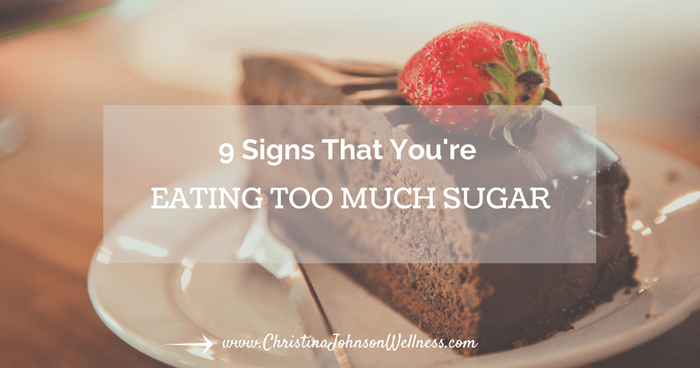 9 Signs That You Are Eating Too Much Sugar