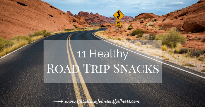 Top 11 Healthy Road Trip Snacks