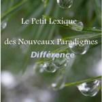 Le petit Lexique des Nouveaux Paradigme: Différence