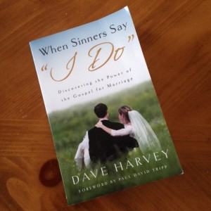 When Sinners Say I Do | Dave Harvey | Christine M. Chappell Book Review