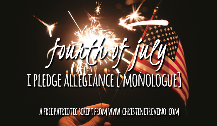 Fourth of July   I Pledge Allegiance Monologue
