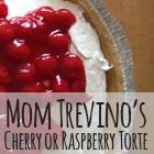 Mom Trevino's Cherry or Raspberry Torte
