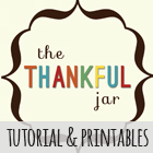 The Thankful Jar Tutorial & Printables