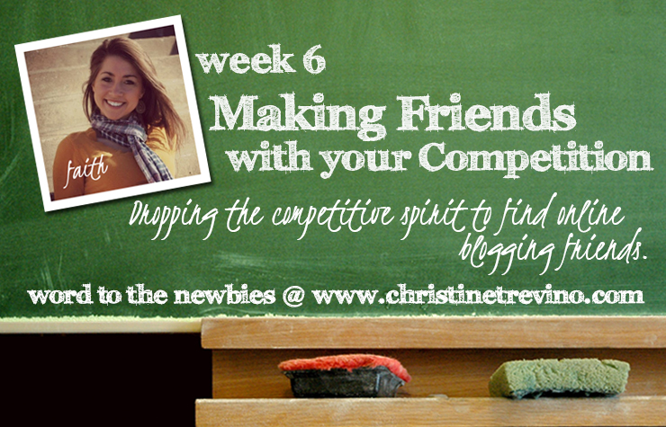 Making Friends with your Competition | Word to the Newbies | Week 6