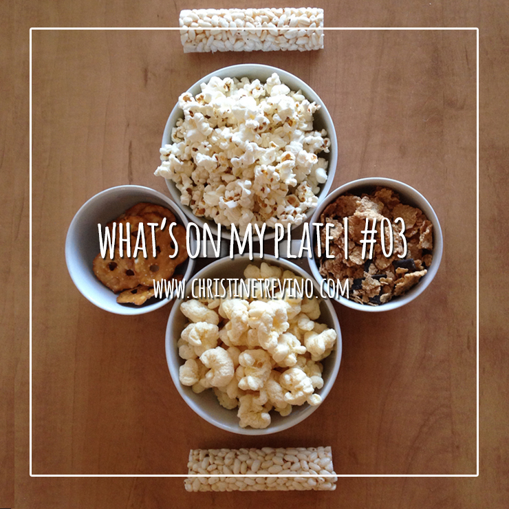 What's on my Plate | #03