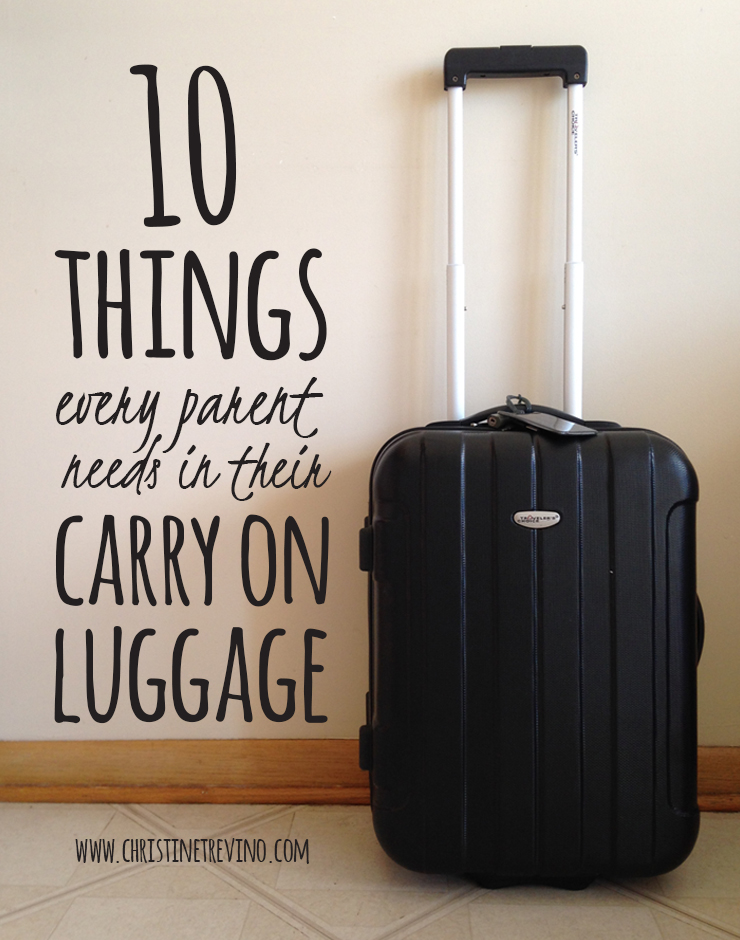 Ten Things Every Parent Needs in their Carry On Luggage