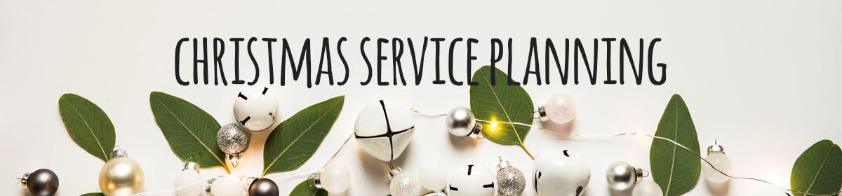 Christmas service planning