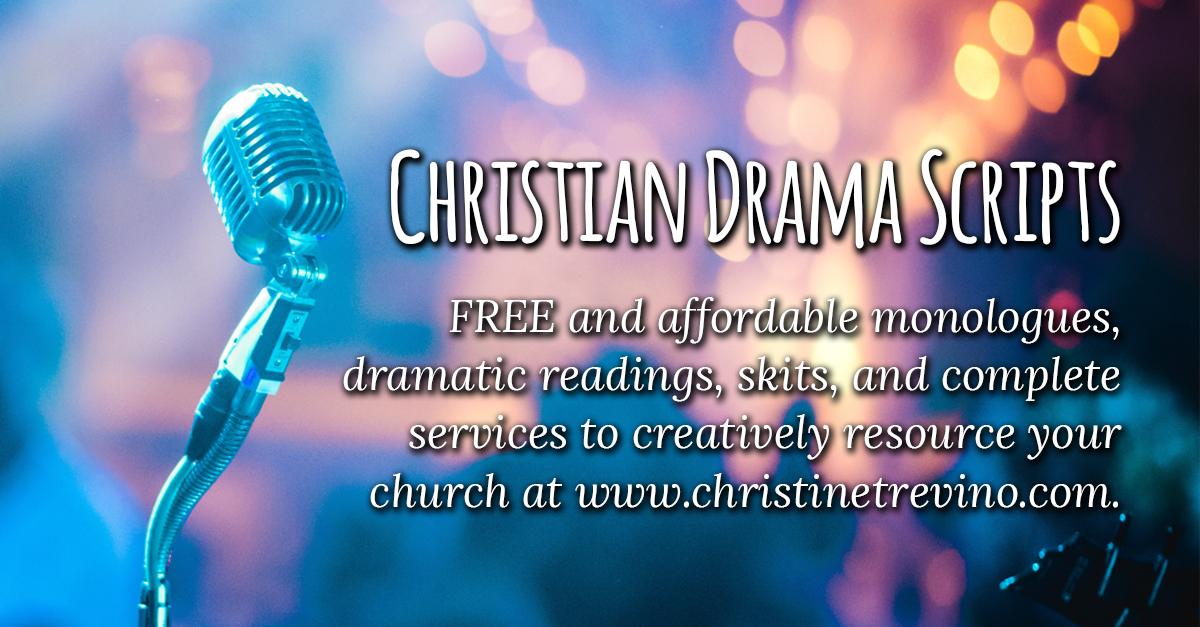 Church Drama Scripts - Christine Trevino