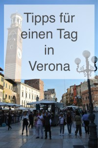 Tipps für einen Tag in Verona