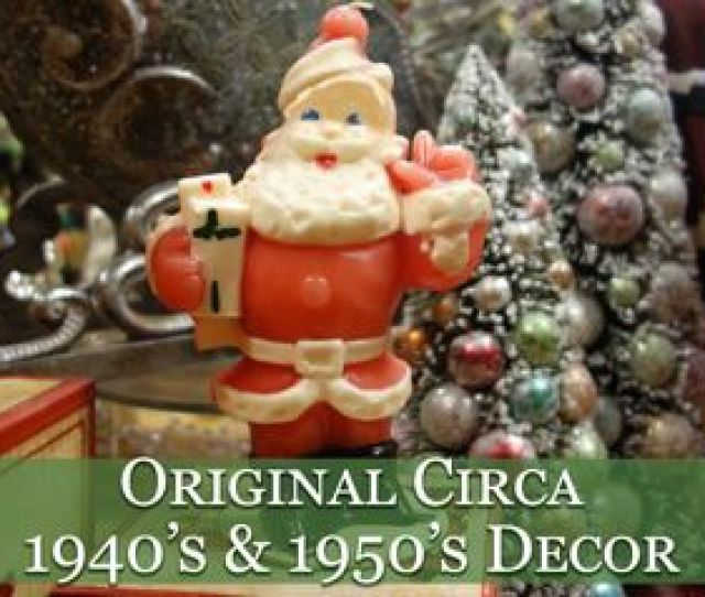 Original Circa S And S Vintage Christmas Decor