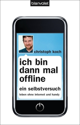 Ich bin dann mal offline von Christoph Koch
